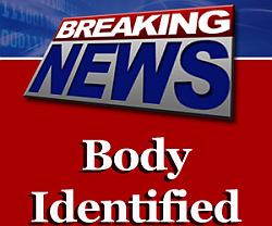 body_identified_ breaking news